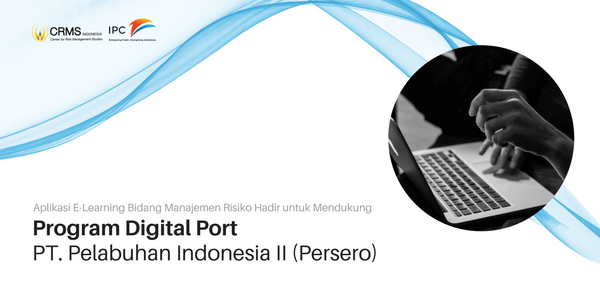 Aplikasi E-Learning Bidang Manajemen Risiko Hadir untuk Mendukung Program Digital Port PT. Pelabuhan Indonesia II (Persero)